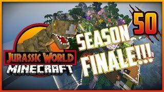 Minecraft Jurassic World - Episode 50 - SEASON FINALE! FAREWELL JURASSIC WORLD!