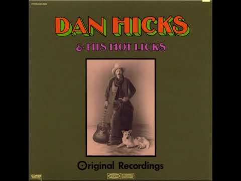 DAN HICKS & HIS HOT LICKS......ORIGINAL RECORDINGS