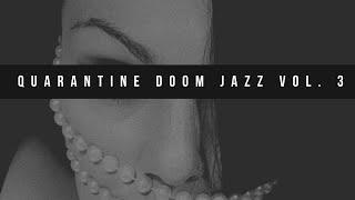 Quarantine Doom Jazz Vol. 3 [Signora Ward Records]