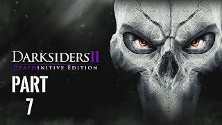 Darksiders II Deathinitive Edition Gameplay Walkthrough Part 7 1080p HD 60fps PC - No Commentary