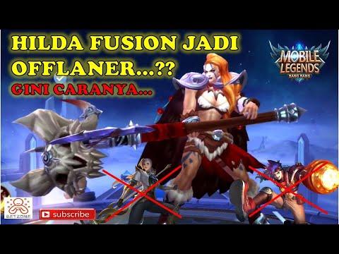 GINI LOH TUTORIAL HILDA FUSION TAPI OFFLANE... | SILVANNA, XBORG END.. | Mobile Legends - YouTube