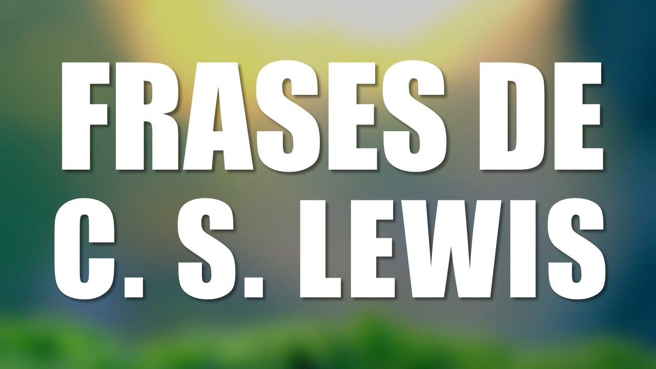 Las 10 Mejores Frases De C S Lewis Youtube