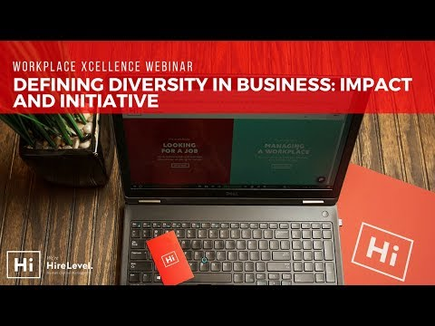 Defining Diversity in Business: Impact & Initiative | Workplace Xcellence Webinar