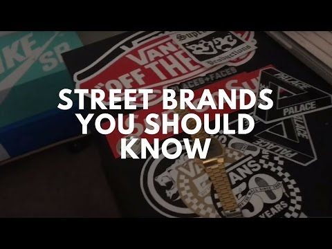STREET WEAR BRANDS YOU MUST KNOW