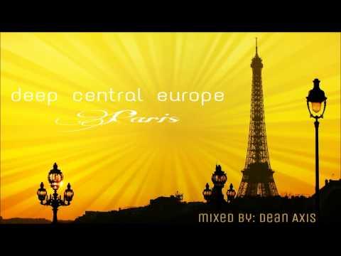 Deep Central Europe - PARIS - Mixed by: DEAN AXIS