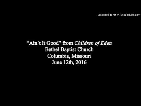 Ain't It Good (Children of Eden), Bethel Baptist Church