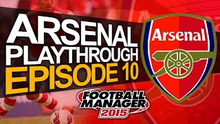 Arsenal FC - Episode 10 | Football Manager 2015 Let's Play Thumbnail