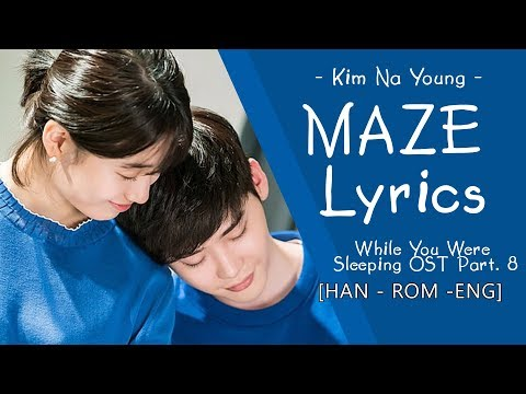 김나영 (Kim Na Young) – 미로 lyrics (Maze Lyrics) While You Were Sleeping OST Part 8 [ han - rom - eng]