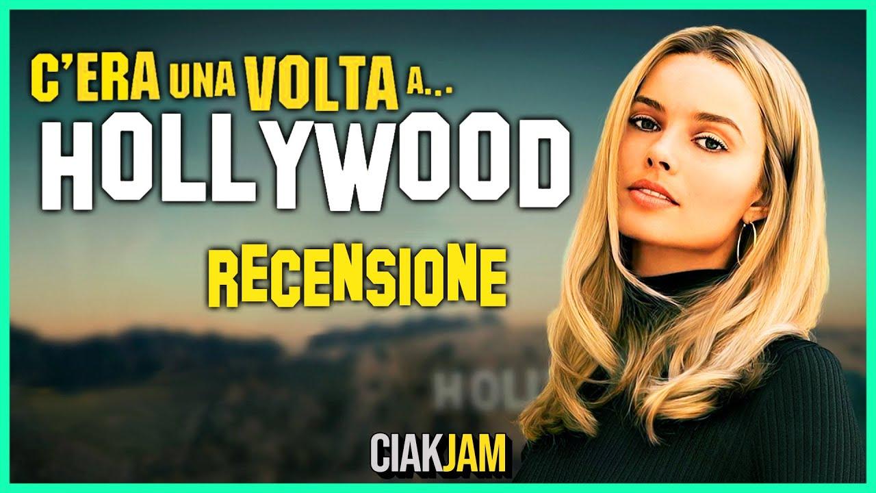 C Era Una Volta A Hollywood Tarantino Al Meglio Recensione No Spoiler Spoiler Ciak Jam Youtube