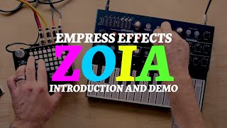 Empress Effects ZOIA: Introduction + Demo