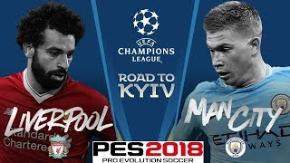 PES 2018 | LIVERPOOL v MANCHESTER CITY | CHAMPIONS LEAGUE PREDICTION