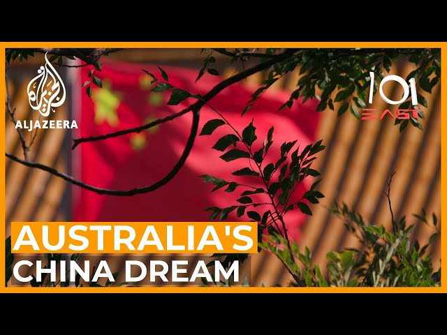 Australia's China Dream | 101 East