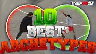 TOP 10 ARCHETYPES in NBA 2K19