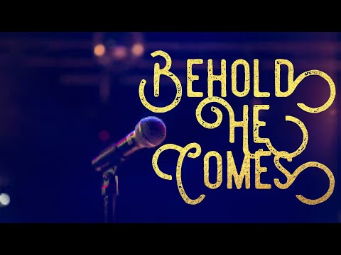 Behold He Comes by Bakersfield Adventist Academy