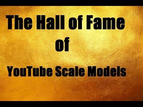 Video Special: The Hall of Fame of YouTube scale models