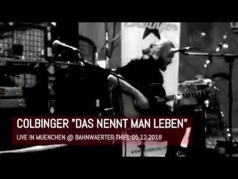 COLBINGER - DAS NENNT MAN LEBEN (Live in Muenchen 05.12.2018) from YouTube · Duration:  6 minutes 31 seconds