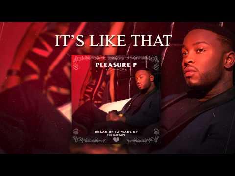 Pleasure P - It's Like That (Audio)