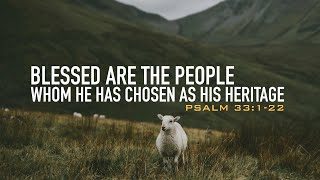 BLESSED ARE THE PEOPLE WHOM HE HAS CHOSEN AS HIS HERITAGE - 3.1.20 MESSAGE