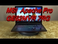 MSI Apache Pro GE62MVR gaming laptop unboxing and review