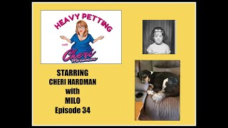 Heavy Petting with Cheri Hardman Episode 34 with Cheri and Milo. Pandemic Edition