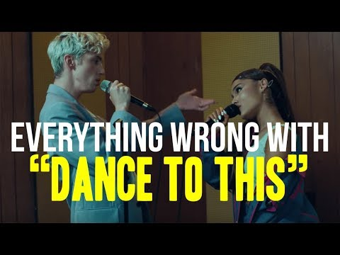 "Everything Wrong With Troye Sivan - ""Dance to This ft. Ariana Grande"""