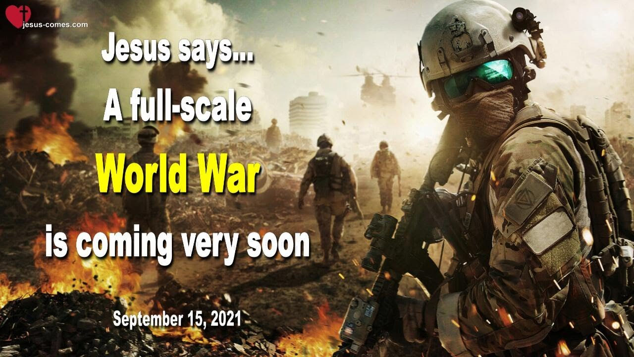 Download Sep 15, 2021... A full-scale World War is coming very soon ❤️ Warning from Jesus Christ