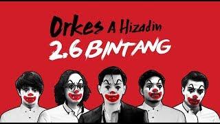 Orkes A Hizadin - 2.6 Bintang [Official MV]