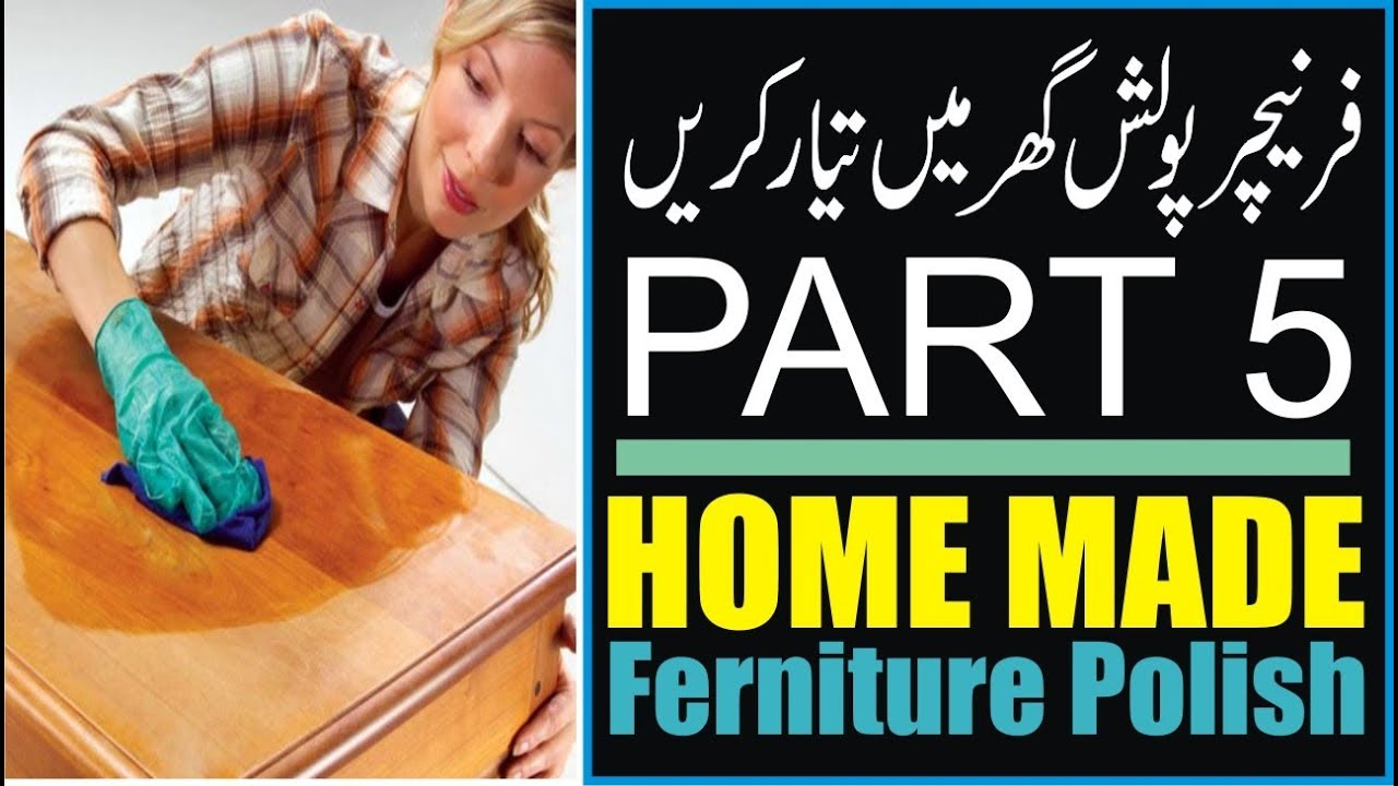 How To Make Furniture Ki Polish Wood Furniture Polish Ingredients