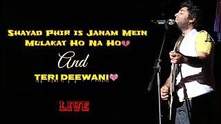 Arijit Singh | Shayad Phir is Janam Mein Mulakat Ho Na Ho💔 | Teri Deewani | Live | Full Video | HD