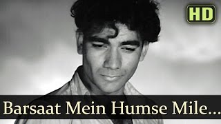 Barsaat Mein Humse Mile - Raj Kapoor  - Barsaat - Old Bollywood Songs - Lata Mangeshkar Hits