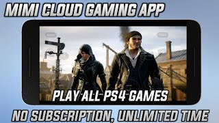 MIMI PS4 EMULATOR FOR ANDROID | NO SUBSCRIPTION, UNLIMITED TIME | BEST PS4 CLOUD GAMING APP