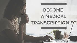 How to Become a Medical Transcriptionist?