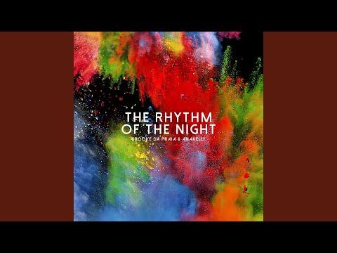 Groove da Praia & Anakelly - The Rhythm of the Night bedava zil sesi indir