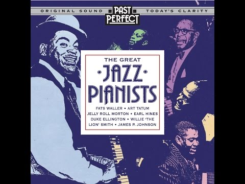 Great Jazz Pianists - Instrumental Jazz From the 20s 30s & 40s (Past Perfect) Full Album