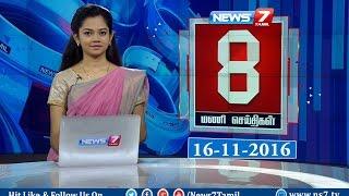 News @ 8 PM   News7 Tamil   16/11/2016
