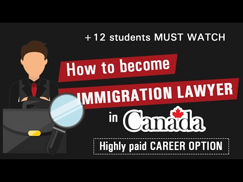 How to become IMMIGRATION LAWYER in Canada || Highly paid CAREER OPTION || 12 students must watch