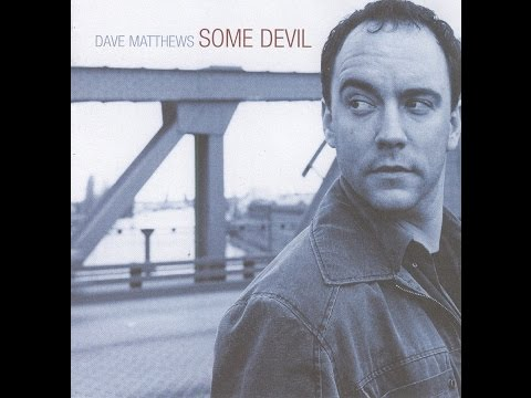 Dave Matthews - Some Devil (2003)