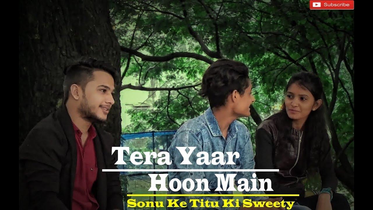 Download Tera Yaar Hoon Main Video Song || By Prince Jethva || Friendship Story || Sonu Ke Titu Ki Sweety