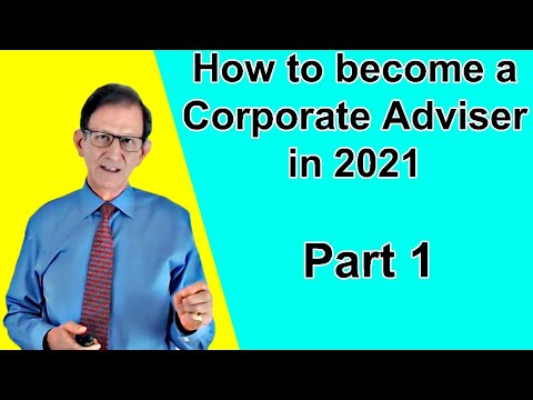 How to Become a Corporate Adviser in 2018 - 4 Free Videos