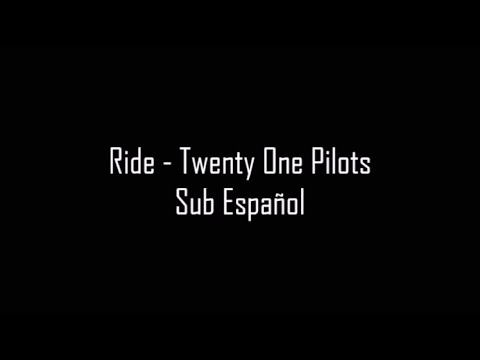 ► Ride - Twenty One Pilots | Sub Español