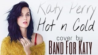 Katy perry - hot n cold (cover by band for katy)