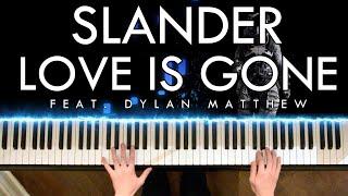 SLANDER - Love Is Gone (feat. Dylan Matthew) (Piano Cover | Sheet Music | Spotify)