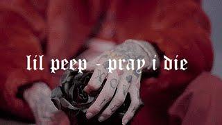 Gambar cover lil peep - pray i die lyrics