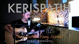 Kesalahan Yang Sama - Kerispatih (LIVE Cover) - Oskar Mahendra