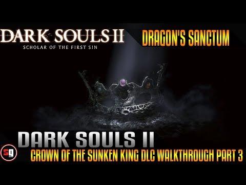 Dark Souls 2: Crown of the Sunken King DLC Walkthrough Part 3 - Dragon's Sanctum |