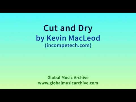 Cut and Dry by Kevin MacLeod 1 HOUR