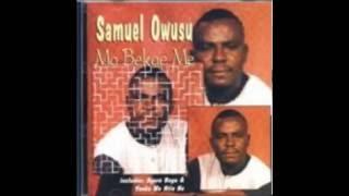 Samuel Owusu - Yenka Wo Ntie No