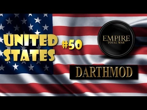 Darthmod Empire - United States Campaign #50 ~ The U.S Empire!