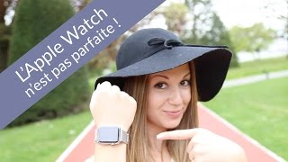 L'Apple Watch n'est pas parfaite !