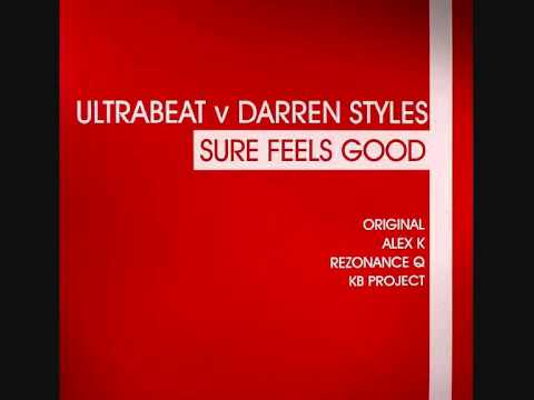 Ultrabeat Vs Darren Styles - Sure Feels Good (Alex K Remix)